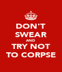 DON'T SWEAR AND TRY NOT TO CORPSE - Personalised Poster A4 size