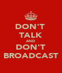 DON'T  TALK AND DON'T BROADCAST - Personalised Poster A4 size