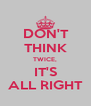 DON'T  THINK TWICE, IT'S ALL RIGHT - Personalised Poster A4 size