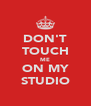 DON'T TOUCH ME ON MY STUDIO - Personalised Poster A4 size