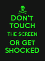 DON'T TOUCH THE SCREEN OR GET SHOCKED - Personalised Poster A4 size