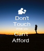 Don't Touch What you Can't  Afford  - Personalised Poster A4 size