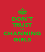 DON'T TRUST US CHANNING GIRLS - Personalised Poster A4 size
