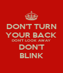 DON'T TURN YOUR BACK DON'T LOOK AWAY DON'T BLINK - Personalised Poster A4 size