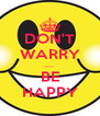 DON'T WARRY .... BE HAPPY - Personalised Poster A4 size