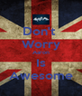 Don't  Worry Aaron Is Awesome - Personalised Poster A4 size