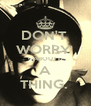 DON'T  WORRY  ABOUT A THING.  - Personalised Poster A4 size