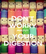 DON'T WORRY ABOUT YOUR DIGESTION - Personalised Poster A4 size