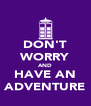 DON'T WORRY AND HAVE AN ADVENTURE - Personalised Poster A4 size