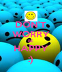 DON'T WORRY BE HAPPY :) - Personalised Poster A4 size