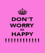 DON'T WORRY BE HAPPY !!!!!!!!!!!! - Personalised Poster A4 size