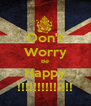 Don't Worry Be Happy !!!!!!!!!!!!!! - Personalised Poster A4 size