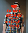 DON'T WORRY BECAUSE I LOVE  YOU - Personalised Poster A4 size
