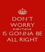 DON´T WORRY EVERYTHING IS GONNA BE ALL RIGHT - Personalised Poster A4 size