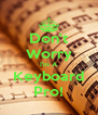 Don't Worry I'm A Keyboard Pro! - Personalised Poster A4 size