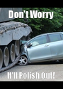Don't Worry It'll Polish Out! - Personalised Poster A4 size