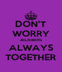 DON'T WORRY JELIEBERS ALWAYS TOGETHER - Personalised Poster A4 size