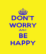 DON'T WORRY JUST BE HAPPY - Personalised Poster A4 size