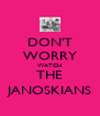 DON'T WORRY WATCH THE JANOSKIANS - Personalised Poster A4 size