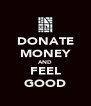 DONATE MONEY AND FEEL GOOD - Personalised Poster A4 size