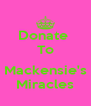 Donate  To  Mackensie's Miracles - Personalised Poster A4 size