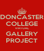 DONCASTER COLLEGE VIRTUAL GALLERY PROJECT - Personalised Poster A4 size