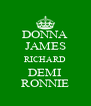 DONNA JAMES RICHARD DEMI RONNIE - Personalised Poster A4 size