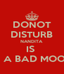 DONOT DISTURB NANDITA IS  IN A BAD MOOD - Personalised Poster A4 size