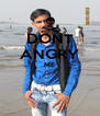 DONT ANGRY ME   - Personalised Poster A4 size