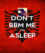 DON'T BBM ME I'm ASLEEP  - Personalised Poster A4 size