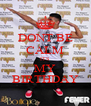 DONT BE CALM ITS MY BIRTHDAY - Personalised Poster A4 size