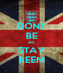 DONT BE JEL STAY REEM - Personalised Poster A4 size