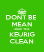 DONT BE  MEAN KEEP THE KEURIG CLEAN - Personalised Poster A4 size