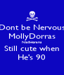 Dont be Nervous MollyDorras NiallHorans Still cute when He's 90 - Personalised Poster A4 size