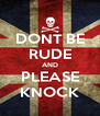 DONT BE RUDE AND PLEASE KNOCK - Personalised Poster A4 size