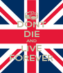 DONT DIE AND LIVE FOREVER - Personalised Poster A4 size