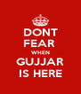 DONT FEAR  WHEN GUJJAR IS HERE - Personalised Poster A4 size