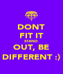 DONT FIT IT STAND OUT, BE DIFFERENT :) - Personalised Poster A4 size