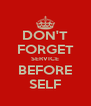 DON'T FORGET SERVICE BEFORE SELF - Personalised Poster A4 size