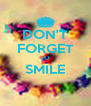 DON'T FORGET TO SMILE  - Personalised Poster A4 size