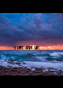 Don't give up - Personalised Poster A4 size