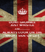 DONT GRUMBLE JUST WHISTLE AND.................... ALWAYS LOOK ON THE BRIGHT SIDE OF LIFE - Personalised Poster A4 size