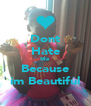 Dont Hate Me Because im Beautiful - Personalised Poster A4 size