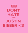 DONT  HATE  ON  JUSTIN  BIEBER <3  - Personalised Poster A4 size