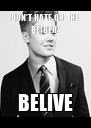DON'T HATE ON THE BEIBER! BELIVE - Personalised Poster A4 size