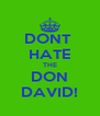 DONT  HATE THE DON DAVID! - Personalised Poster A4 size