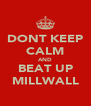 DONT KEEP CALM AND BEAT UP MILLWALL - Personalised Poster A4 size
