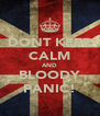 DONT KEEP CALM AND BLOODY PANIC! - Personalised Poster A4 size