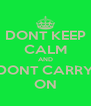 DONT KEEP CALM AND DONT CARRY ON - Personalised Poster A4 size
