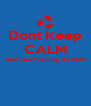 Dont Keep CALM And Get Fucking HYPER!   - Personalised Poster A4 size